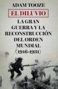 EL DILUVIO: LA GRAN GUERRA Y LA RECONSTRUCCION DEL ORDEN MUNDIAL (1916-1931) - 9788491990239 - ADAM TOOZE