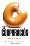 LA CORPORACION - 9788492414239 - MAX BARRY