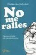 NO ME RALLES: CLAVES PARA HABLAR CON HIJOS ADOLESCENTES - 9788493592639 - CARLOS GOÑI