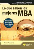 LO QUE SABEN LOS MEJORES MBA - 9788493608439 - PETER NAVARRO