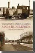 VIAJE AL PASADO A TRAVES DE LA LINEA MADRID-ALMOROX - 9788493693039 - GUSTAVO VIEITES BRIGNOLO