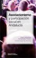 ASOCIANISMO Y PARTICIPACION SOCIAL EN ANDALUCIA - 9788493754839 - JUAN SEBASTIAN FERNANDEZ PRADOS