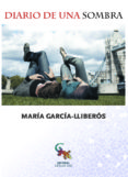 DIARIO DE UNA SOMBRA - 9788494446139 - MARIA GARCIA-LLIBEROS