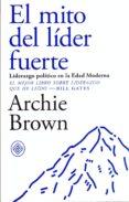 EL MITO DEL LIDER FUERTE - 9788494770739 - ARCHIE BROWN