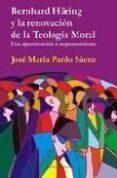 BERNHARD HÄRING Y LA RENOVACION DE LA TEOLOGIA MORAL: UNA APROXIM ACION A SU PENSAMIENTO - 9788495687739 - JOSE MARIA PARDO SAENZ