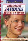 CAPRICHOSOS TATUAJES FACILES DE PINTAR - 9788496365339 - JEANNETTE KNAKE