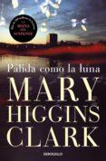 PALIDA COMO LA LUNA - 9788497595339 - MARY HIGGINS CLARK