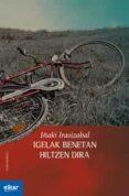 IGELAK BENETAN HILTZEN DIRA - 9788497839839 - IÑAKI IRASIZABAL
