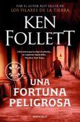 UNA FORTUNA PELIGROSA - 9788497931939 - KEN FOLLETT