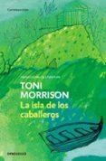LA ISLA DE LOS CABALLEROS - 9788497932639 - TONI MORRISON