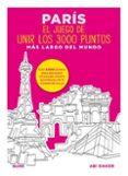 PARIS. EL JUEGO DE UNIR LOS 3000 PUNTOS MAS LARGO DEL MUNDO - 9788498019339 - ABI DAKER