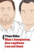 MAS I JUNQUERAS, DOS CAPITANS I UN SOL TIMO - 9788498093339 - TIAN RIBA