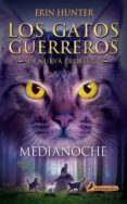 GATOS GUERREROS LA NUEVA PROFECIA I :MEDIANOCHE - 9788498385939 - ERIN HUNTER