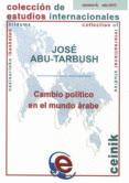 CAMBIO POLITICO EN EL MUNDO ARABE - 9788498606539 - JOSE ABU-TARBUSH