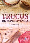 TRUCOS DE SUPERVIVENCIA - 9788499106939 - CREEK STEWART
