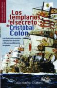 LOS TEMPLARIOS Y EL SECRETO DE CRISTOBAL COLON - 9788499670539 - DAVID HATCHER CHILDRESS