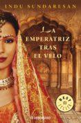 la emperatriz tras el velo (trilogía taj mahal 1) (ebook)-indu sundaresan-9788499897639
