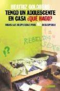 TENGO UN ADOLESCENTE EN CASA ¿QUE HAGO?: TODAS LAS RESPUESTAS PAR A NO DESESPERAR - 9789870000839 - BEATRIZ GOLDBERG