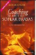 COACHING. EL ARTE DE SOPLAR BRASAS - 9789879867839 - LEONARDO WOLK
