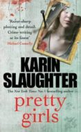 PRETTY GIRLS - 9780099599449 - KARIN SLAUGHTER