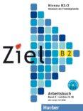 ZIEL B2, BAND 2, LEKTION 9-16. ARBEITSBUCH MIT LERNER CD-ROM - 9783195116749 - VV.AA.