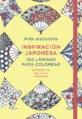 ARTE ANTIESTRES: INSPIRACION JAPONESA. 100 LAMINAS PARA COLOREAR - 9788401018749 - VV.AA.
