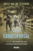 LA CORRESPONSAL - 9788403501249 - CRISTINA DE STEFANO