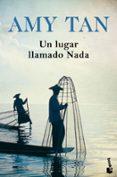 UN LUGAR LLAMADO NADA - 9788408196549 - AMY TAN