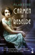 carmen, la rebelde-pilar eyre-9788408202349