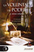 LA VOLUNTAD DE PODER Y OTROS RELATOS - 9788415415749 - VV.AA.