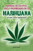 MANUAL DE CULTIVO, USO Y PROPIEDADES DE LA MARIHUANA - 9788415999249 - JAVIER TAPIA RODRIGUEZ