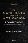 EL MANIFIESTO POR LA MOTIVACION - 9788416029549 - BRENDON BURCHARD