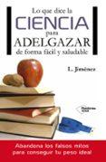 LO QUE DICE LA CIENCIA PARA ADELGAZAR - 9788416096749 - LUIS JIMENEZ