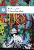 ivan illich, un humanista radical-ivan illich-9788416145249