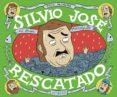 SILVIO JOSÉ, RESCATADO - 9788416251049 - PACO ALCAZAR