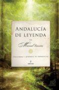 andalucía de leyenda (ebook)-manuel lauriño-9788416392049