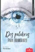 DOS PALABRAS PARA ENAMORARTE - 9788416485949 - YAUCI MANUEL FERNANDEZ INGLES
