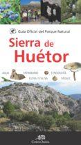 GUIA OFICIAL DEL PARQUE NATURAL DE SIERRA DE HUETOR - 9788416776849 - VV.AA.