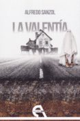 LA VALENTÍA - 9788416923649 - ALFREDO SANZOL