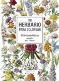 MI HERBARIO PARA COLOREAR - 9788416984749 - VV.AA.