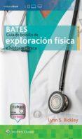 BATES. GUIA DE BOLSILLO DE EXPLORACION FISICA E HISTORIA CLINICA - 9788417033149 - LYNN S. BICKLEY