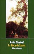 LA ROCA DE TANIOS (4ª ED.) - 9788420654249 - AMIN MAALOUF
