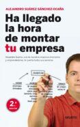 HA LLEGADO LA HORA DE MONTAR TU EMPRESA - 9788423427949 - ALEJANDRO SUAREZ SANCHEZ-OCAÑA