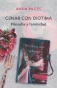 CENAR CON DIOTIMA: FILOSOFIA Y FEMINIDAD - 9788425440649 - ANNA PAGES