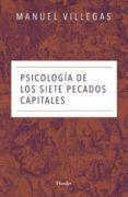 PSICOLOGIA DE LOS SIETE PECADOS CAPITALES - 9788425441349 - MANUEL VILLEGAS