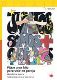 JUNTOS SOMOS MAS QUE DOS: PISTAS A UN HIJO PARA VIVIR EN PAREJA - 9788428819749 - MARI PATXI AYERRA