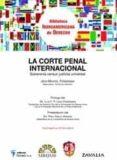 LA CORTE PENAL INTERNACIONAL: SOBERANIA VERSUS JUSTICIA UNIVERSAL (INCLUYE CD) - 9788429015249 - JEAN MARCEL FERNANDES
