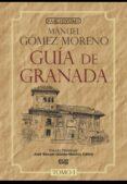 GUIA DE GRANADA (2 VOLS.) - 9788433825049 - MANUEL GOMEZ MORENO