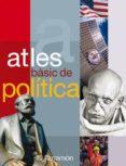 ATLES BASIC DE POLITICA - 9788434229549 - VV.AA.