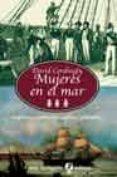 MUJERES EN EL MAR: CAPITANAS, CORSARIAS, ESPOSAS Y RAMERAS - 9788435039949 - DAVID CORDINGLY